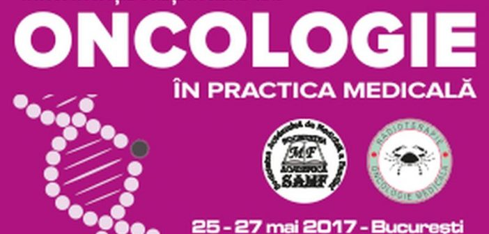 Conferinta Nationala de ONCOLOGIE in Practica Medicala