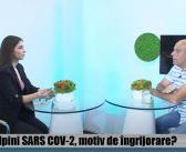 Noile tulpini SARS-COV2, motiv de îngrijorare? (VIDEO)